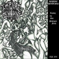 Impure Devotion - Raping the God Privileged Flesh