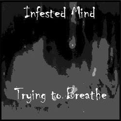 Review for Infested Mind - Trying to Breathe