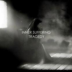 Inner Suffering - Tragedy