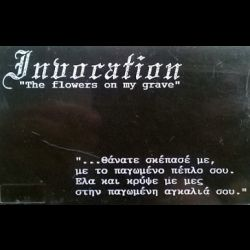 Invocation (GRC) - The Flowers on My Grave