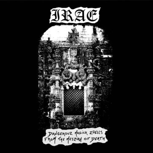 Irae - Dangerovz Magick Zpells from the Mesziah of Death