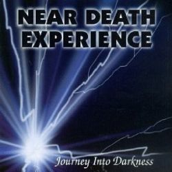 Journey into Darkness - Near Death Experience