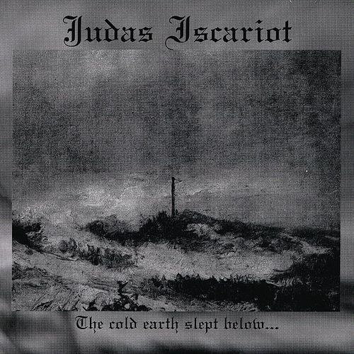 Review for Judas Iscariot - The Cold Earth Slept Below...