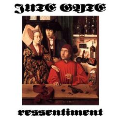Reviews for Jute Gyte - Ressentiment