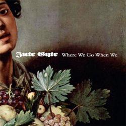 Reviews for Jute Gyte - Where We Go When We