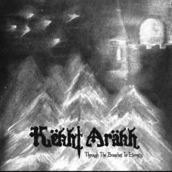 Reviews for Këkht Aräkh - Through the Branches to Eternity