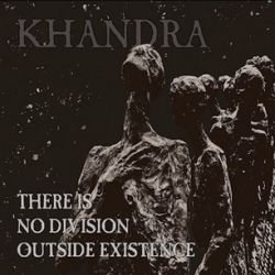 Reviews for Khandra - There is No Division Outside Existence