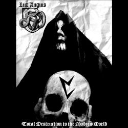 Lux Anguis - Total Destruction to the Modern World
