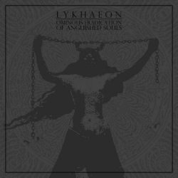 Reviews for Lykhaeon - Ominous Eradication of Anguished Souls