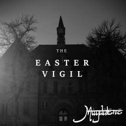 Review for Magdalene - The Easter Vigil