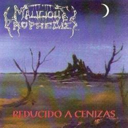 Malicious Prophecies - Reducido a Cenizas