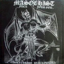Masochist - Fuck Your God