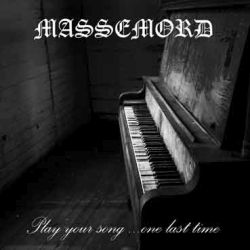 Reviews for Massemord (NOR) - Play Your Song... One Last Time