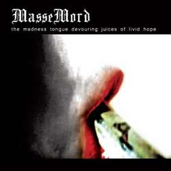 Reviews for Massemord (POL) - The Madness Tongue Devouring Juices of Livid Hope