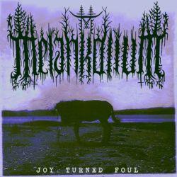 Melankolium - Joy Turned Foul