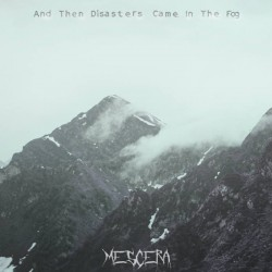 Mescera - And Then Disasters Came in the Fog