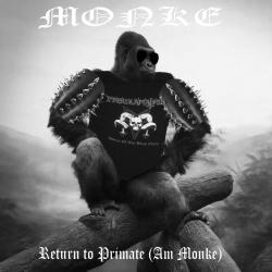 Monke - Return to Primate (Am Monke)