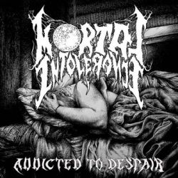 Reviews for Mortal Intolerance - Addicted to Despair