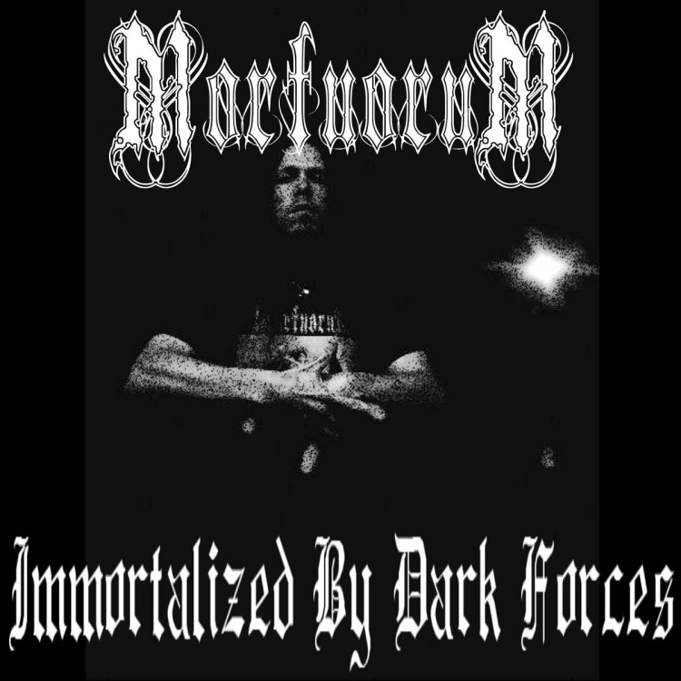 Mortuorum - Immortalized by Dark Forces