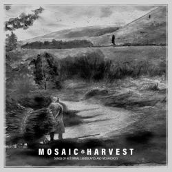 Reviews for Mosaic - Harvest (Songs of Autumnal Landscapes and Melancholy)