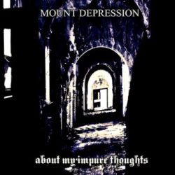 Review for Mount Depression - About My Impure Thoughts