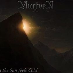 Review for Murtven - Even The Sun Feels Cold