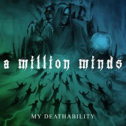 Reviews for My Deathability - A Million Minds