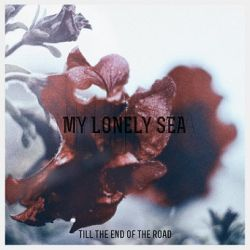 Reviews for My Lonely Sea - Till the End of the Road