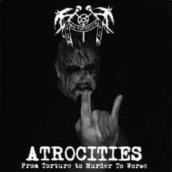 My Torments - Atrocities (From Torture to Murder to Worse)