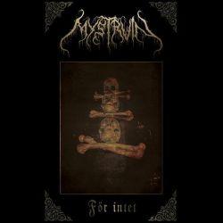 Mystruin - För Intet