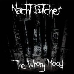 Reviews for Nacht Butcher - The Wrong Mood