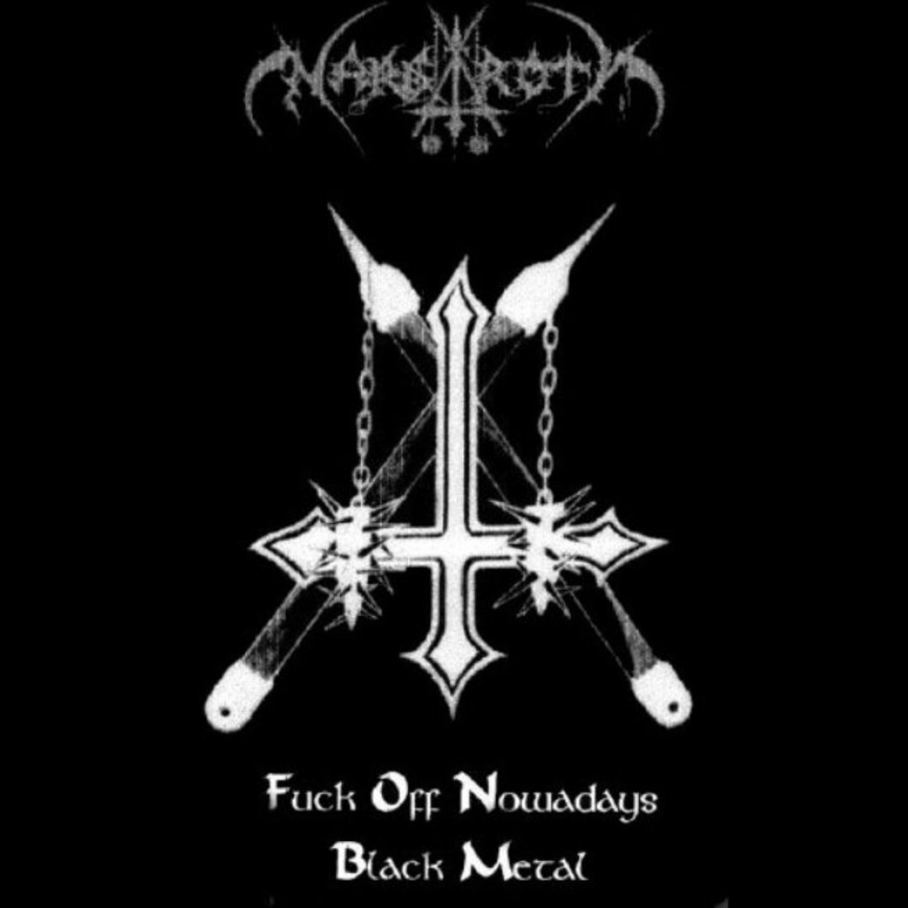 Nargaroth - Fuck Off Nowadays Black Metal