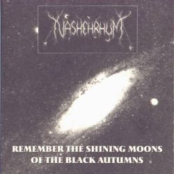Reviews for Nashehrhum - Remember the Shining Moons of the Black Autumns