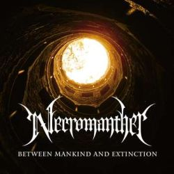 Reviews for Necromanther - Between Mankind and Extinction
