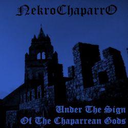 NekroChaparro - Under the Sign of the Chaparren Gods