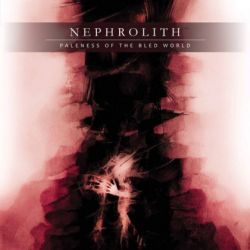 Review for Nephrolith - Paleness of the Bled World