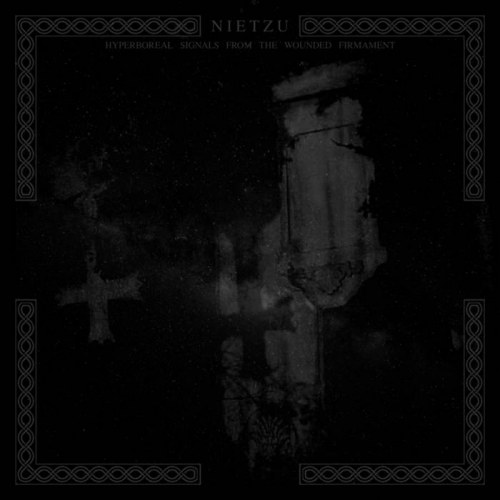 Reviews for Nietzu - Hyperboreal Signals from the Wounded Firmament