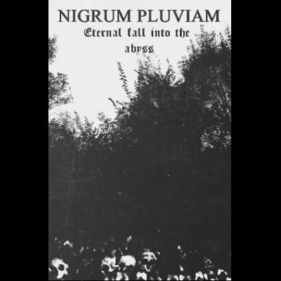 Reviews for Nigrum Pluviam - Eternal Fall into the Abyss