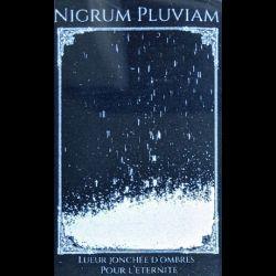 Reviews for Nigrum Pluviam - Lueur Jonchée d'Ombres pour l'Éternité