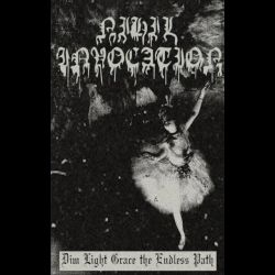 Reviews for Nihil Invocation - Dim Light Grace the Endless Path
