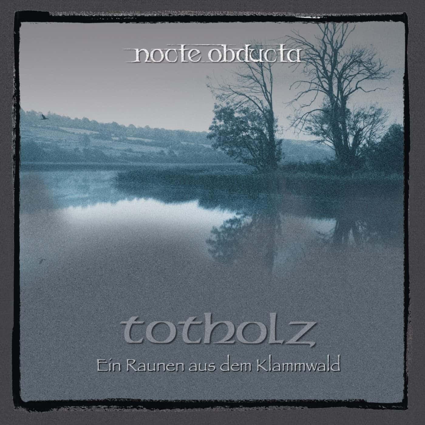 Reviews for Nocte Obducta - Totholz (Ein Raunen aus dem Klammwald)