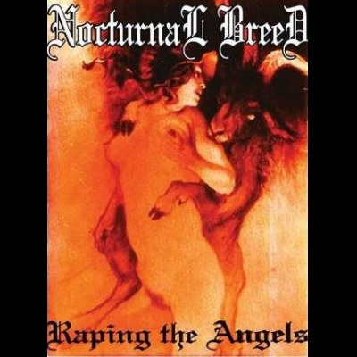 Reviews for Nocturnal Breed - Raping the Angels