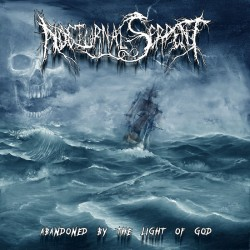 Reviews for Nocturnal Serpent - Abandoned by the Light of God