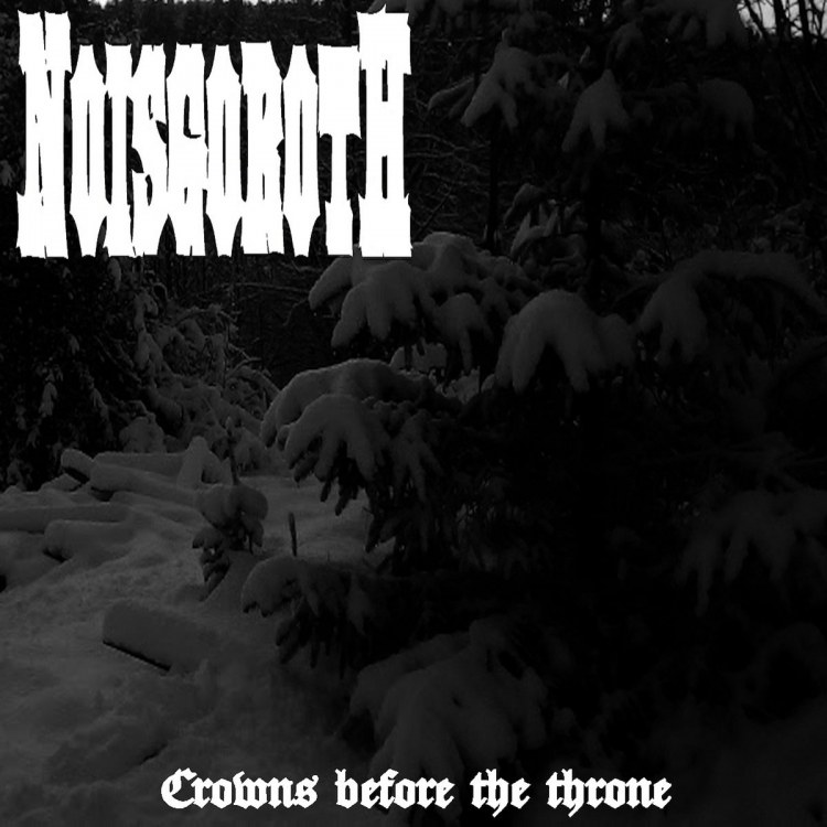 Noisgoroth - Crowns Before the Throne