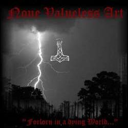 Reviews for None Valueless Art - Forlorn in a Dying World...