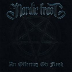 Reviews for Nordic Frost - An Offering ov Flesh