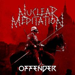 Reviews for Nuclear Meditation - Offender