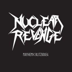 Reviews for Nuclear Revenge - Mayhemic Blitzkrieg