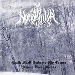 Nyctophilia (POL) - Death Shall Embrace My Corpse Among These Woods