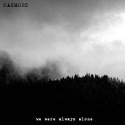 Reviews for Oakmord - We Were Always Alone